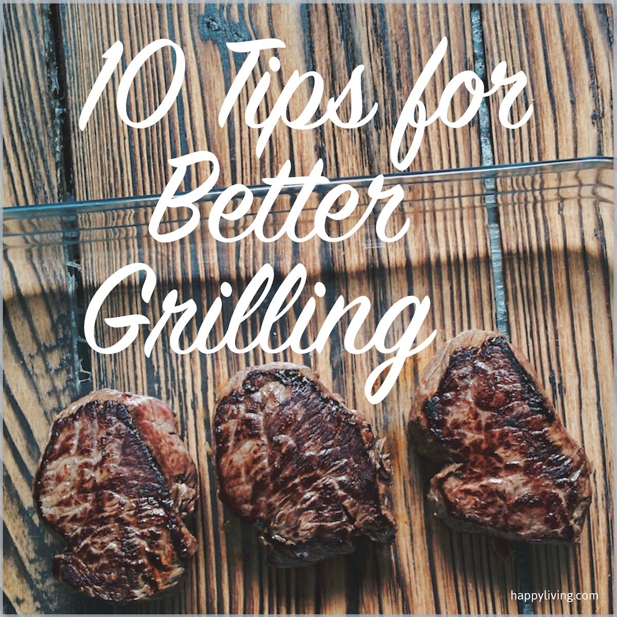 10 Tips for Better Grilling