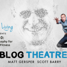 Happy Living | Blog Theatre | #20 My Philosophy for Mental Fitness
