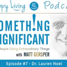 Happy Living   Podcast   Dr. Lauren Noel