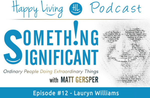 Happy living archives by author matt gersper happy living podcast something significant fandeluxe Choice Image